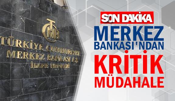 Merkez Bankası'ndan kritik müdahale