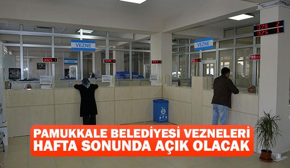 Pamukkale Belediyesi vezneleri hafta sonunda açık olacak