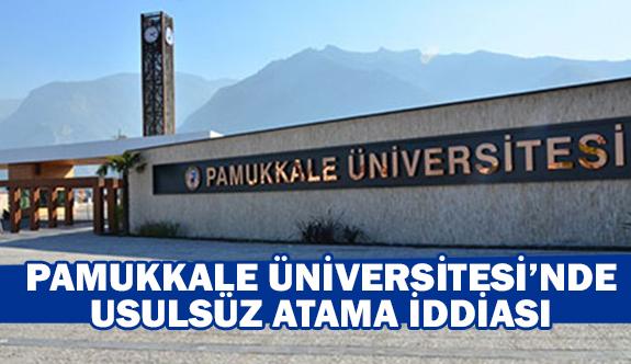 Pamukkale Üniversitesi'nde usulsüz atama iddiası