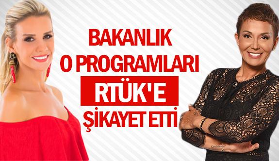 Bakanlık o programları RTÜK'e şikayet etti