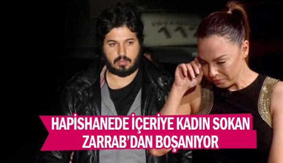 Hapishanede içeriye kadın sokan Zarrab'dan boşanıyor