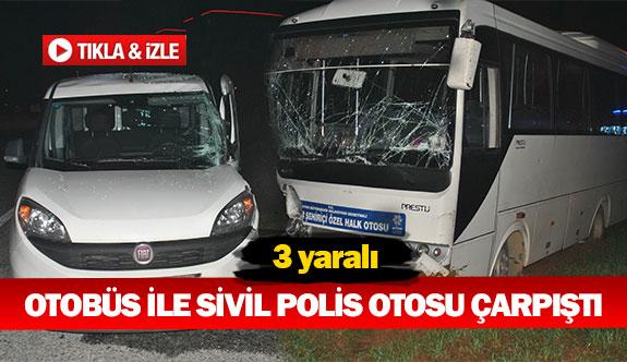 Otobüs ile polis otosu çarpıştı