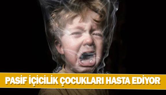 Pasif içicilik çocukları hasta ediyor