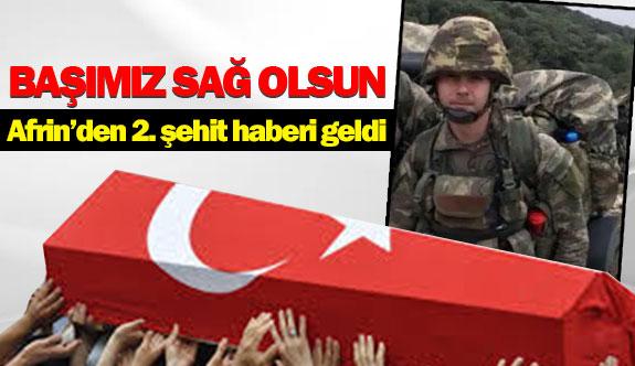Afrin'den 2. şehit haberi geldi