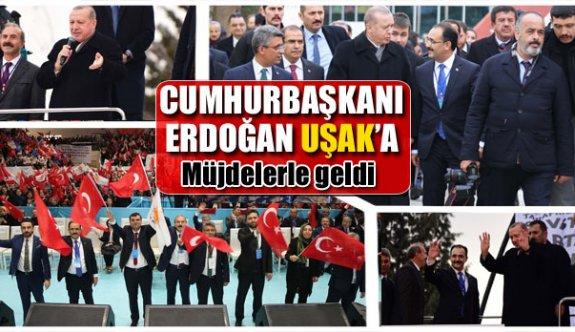 Cumhurbaşkanı Erdoğan Uşak'a müjdelerle geldi