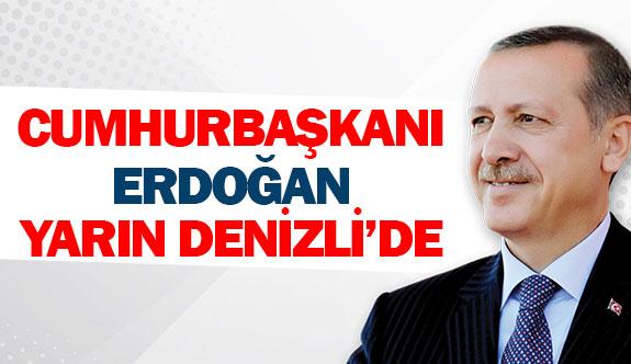 Cumhurbaşkanı Erdoğan yarın Denizli'de