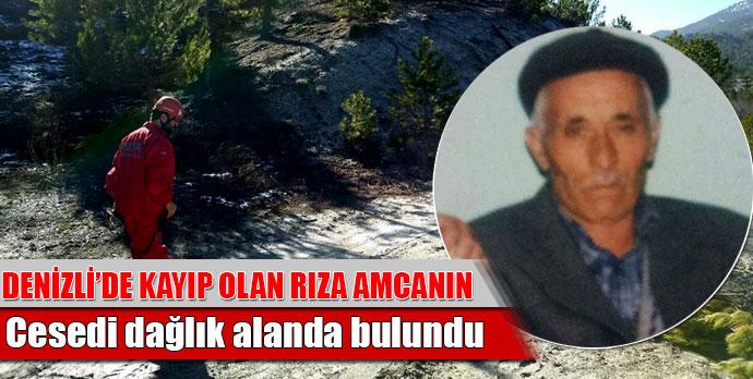 Denizli'de kayıp olan Rıza amcanın cesedi bulundu