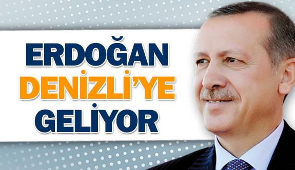 Erdoğan Denizli'ye geliyor