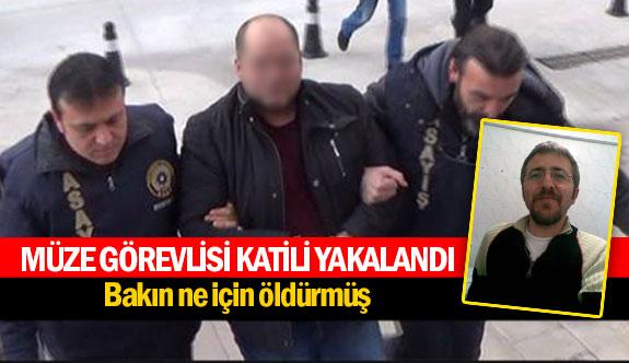 Müze görevlisi katili yakalandı