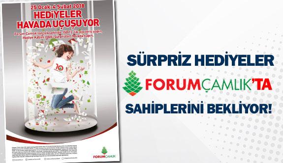 Sürpriz hediyeler Forum Çamlık'ta sahiplerini bekliyor!