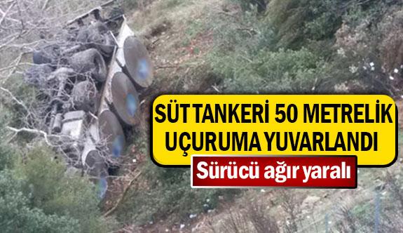 Süt tankeri 50 metrelik uçuruma yuvarlandı
