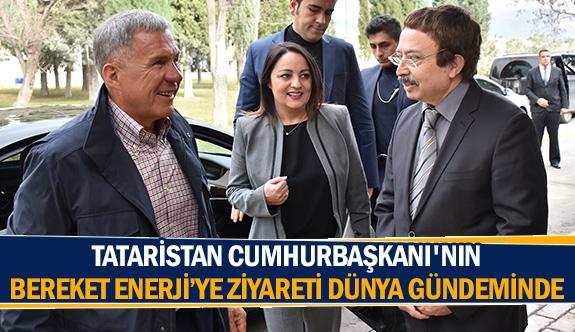 Tataristan Cumhurbaşkanı'nın Bereket Enerji'ye ziyareti dünya gündeminde