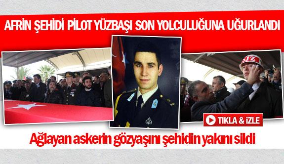 Afrin şehidi pilot yüzbaşı son yolculuğuna uğurlandı
