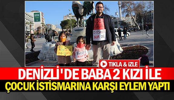 Denizli'de baba 2 kızı ile çocuk istismarına karşı eylem yaptı
