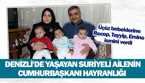 Denizli'de yaşayan Suriyeli ailenin Cumhurbaşkanı hayranlığı