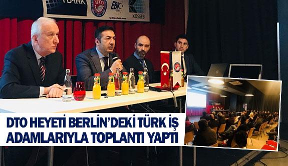 DTO heyeti Berlin'deki türk iş adamlarıyla toplantı yaptı