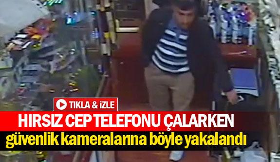 Hırsız cep telefonu çalarken güvenlik kameralarına böyle yakalandı