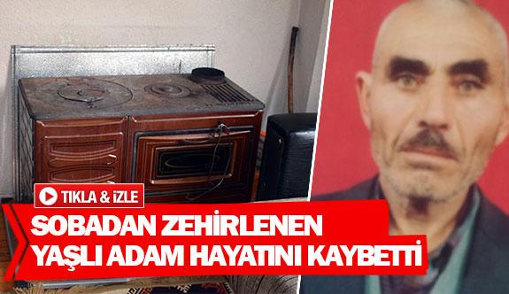 Sobadan zehirlenen yaşlı adam hayatını kaybetti