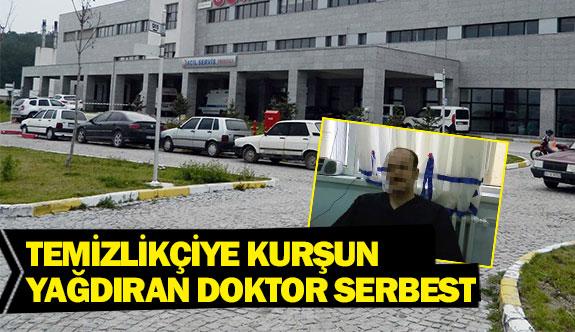 Temizlikçiye kurşun yağdıran doktor serbest