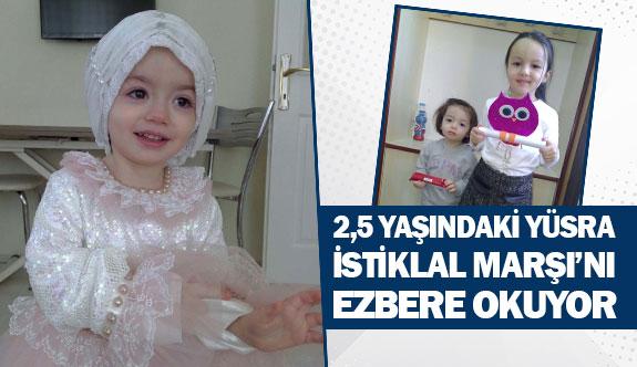 2,5 yaşındaki Yüsra, İstiklal Marşı'nı ezbere okuyor