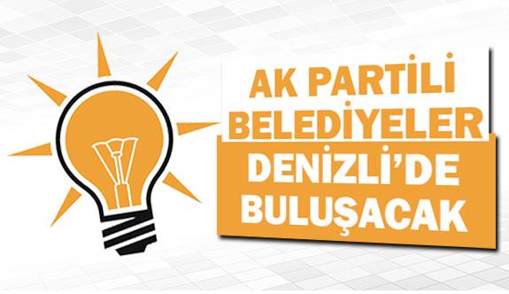 AK Partili belediyeler Denizli'de buluşacak