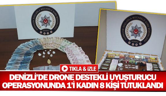 Denizli'de drone destekli uyuşturucu operasyonunda 1'i kadın 8 kişi tutuklandı