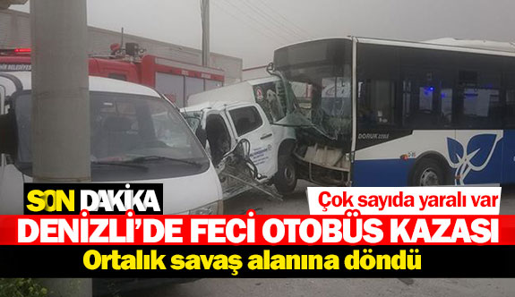 Denizli'de feci otobüs kazası!