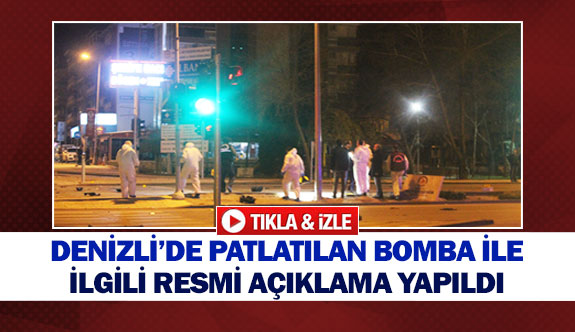 Denizli'de patlatılan bomba ile ilgili resmi açıklama yapıldı