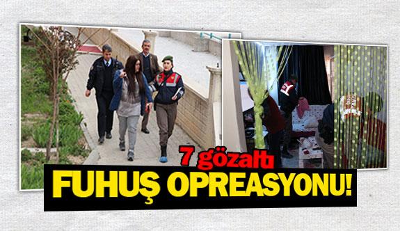 Fuhuş opreasyonu! 7 gözaltı