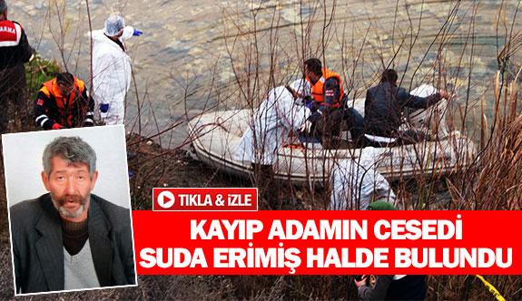 Kayıp adamın cesedi suda erimiş halde bulundu