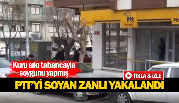PTT'yi soyan zanlı yakalandı
