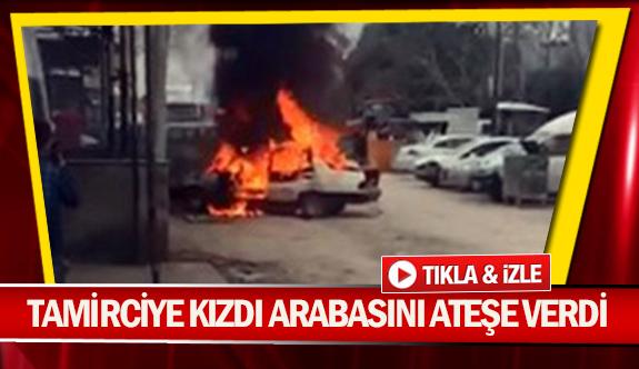 Tamirciye kızdı, arabasını ateşe verdi