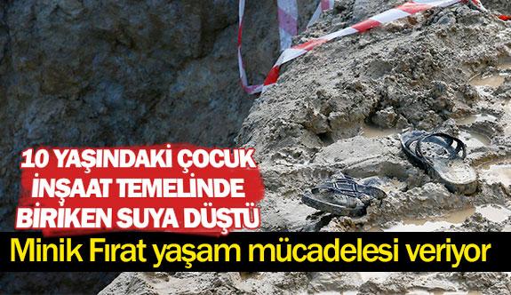 10 yaşındaki çocuk inşaat temelinde biriken suya düştü