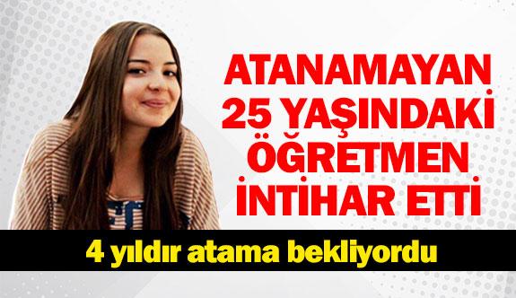 Atanamayan 25 yaşındaki öğretmen intihar etti