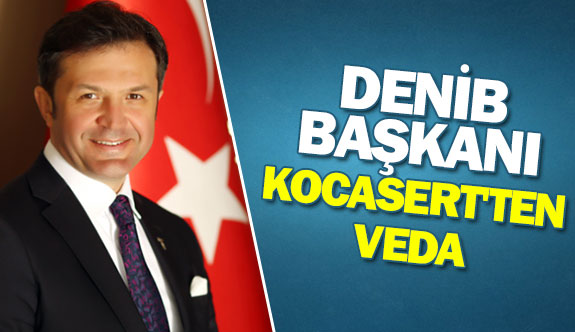 DENİB Başkanı Kocasert'ten veda
