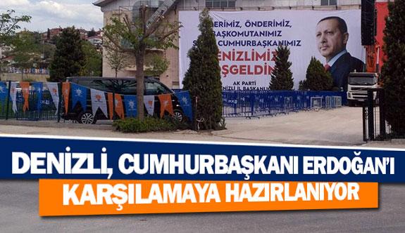 Denizli, Cumhurbaşkanı Erdoğan'ı karşılamaya hazırlanıyor
