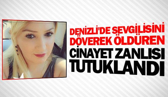 Denizli'de sevgilisini döverek öldüren cinayet zanlısı tutuklandı