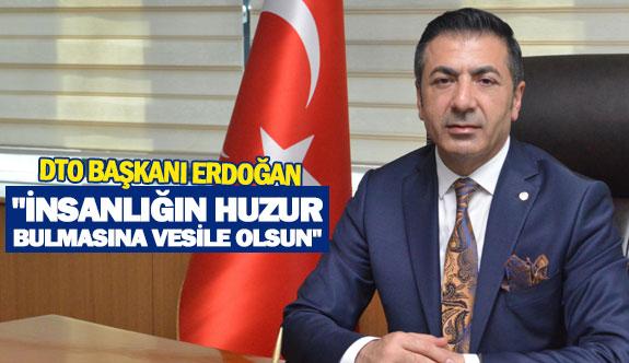 """DTO Başkanı Erdoğan: """"İnsanlığın huzur bulmasına vesile olsun"""""""