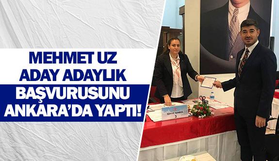Mehmet Uz aday adaylık başvurusunu Ankara'da yaptı!