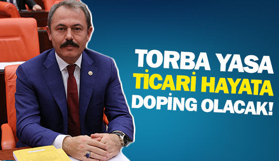Torba yasa ticari hayata doping olacak!