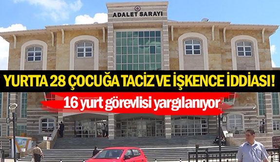 Yurtta28 çocuğa taciz ve işkence iddiası!