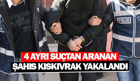 4 ayrı suçtan aranan şahıskıskıvrak yakalandı