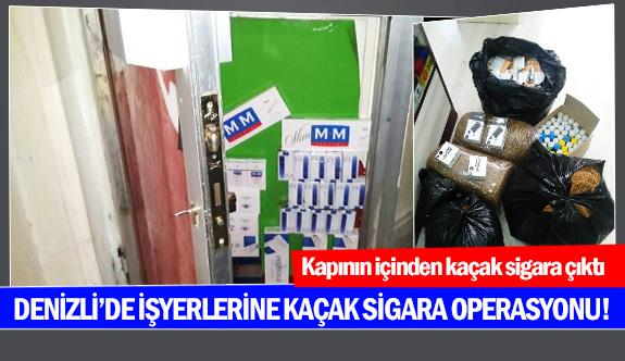 Denizli'de işyerlerine kaçak sigara operasyonu!