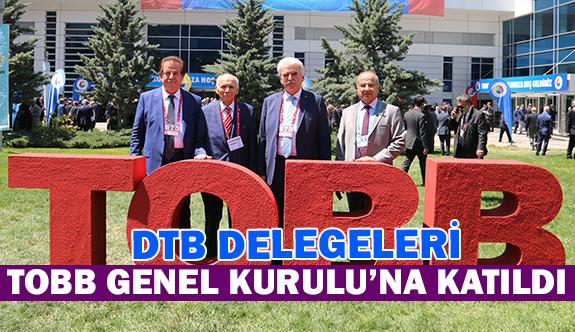 DTB delegeleri TOBB Genel Kurulu'na katıldı