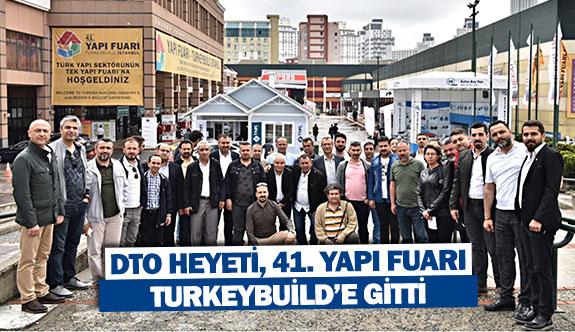 DTO heyeti, 41. Yapı Fuarı Turkeybuild'e gitti