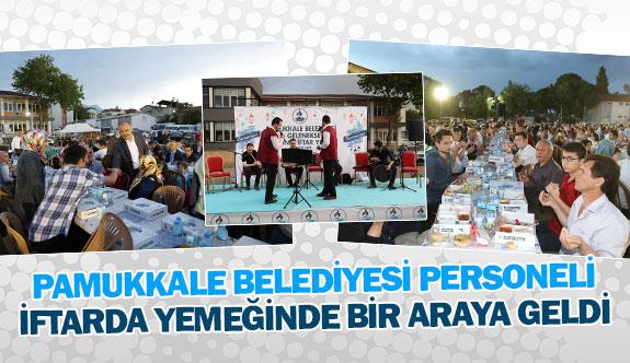 Pamukkale Belediyesi personeli iftarda yemeğinde bir araya geldi