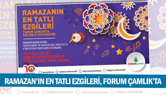 Ramazan'ın en tatlı ezgileri, Forum Çamlık'ta
