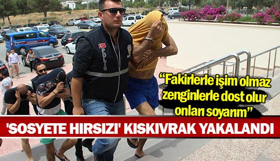 'Sosyete hırsızı' kıskıvrak yakalandı
