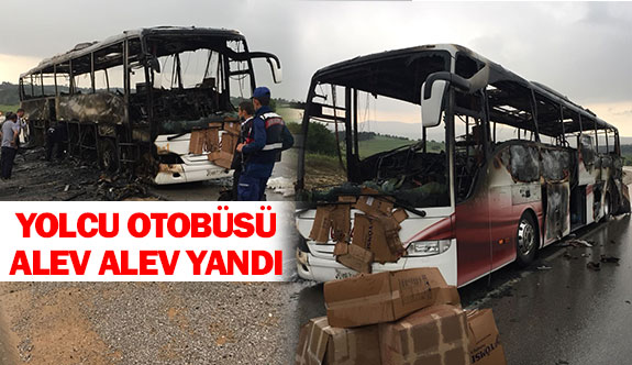Yolcu otobüsü alev alev yandı