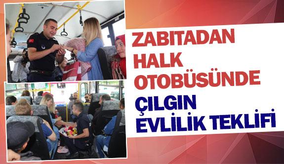Zabıtadan halk otobüsünde çılgın evlilik teklifi